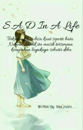 S.A.D In A Life (Completed) by Vaa_Morn