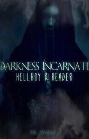 :Darkness Incarnates: Hellboy x Reader by HowlingattheMoonWolf