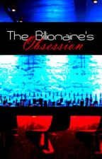 The Billionaire's Obsession by ShafiraSardar