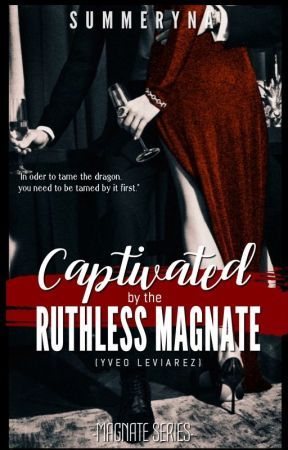 Captivated by The Ruthless Magnate by SummerYna