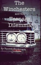The Winchesters and the Teenage Dilemma by SqueekyBookmark