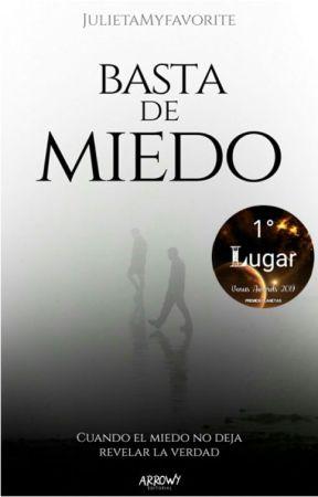 ¡Basta de Miedo! © (Terminada) by JulietaMyfavorite