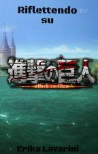 Riflettendo su Shingeki no Kyojin by Hiroto_Takeo_