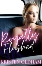 Royally Flushed by kristentaylor16