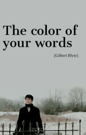 The color of your words. [Gilbert Blythe] by LectoraNM