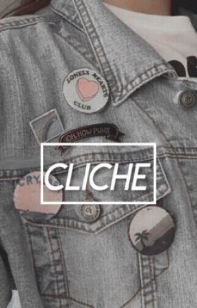 cliche → f.w. x reader (discontinued) by vailynn