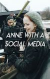 Anne with a Social Media cover