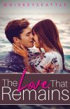 The Love That Remains 🌴🐠✈❤ [complete ✔✔] cover