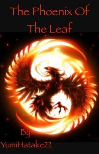 The Phoenix of the Leaf (Kakashi love story) under editing cover