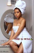 Ea$t to W3st 🐍 by pinkdollzone