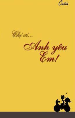 Đọc truyện [Ebook] Chị Ơi...Anh Yêu Em ! | Cusiu