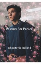 Passion for Parker by hearteyes_holland