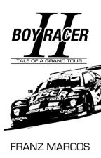 Boy Racer 2: Tale of a Grand Tour by RoyalFranz