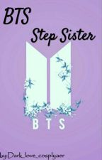 BTS step sister [FF] || (Slow Update) by Cr1msonDarling