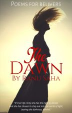 The Dawn | On Going | by AWhimsicalWriter