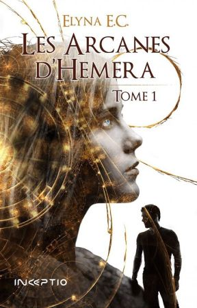 Les Arcanes d'Hemera - Tome 1 by ElynaEC