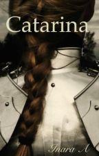Catarina  by InaraL
