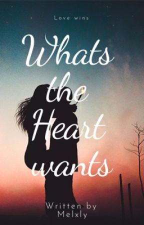 What the heart wants by Melxly