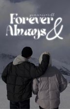 Forever And Always | ✓ by yumnaxxariff