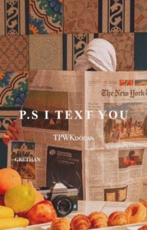 P.S I TEXT YOU ; grethan by TPWKdolan