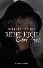 Rebel High by RebelsDarkness