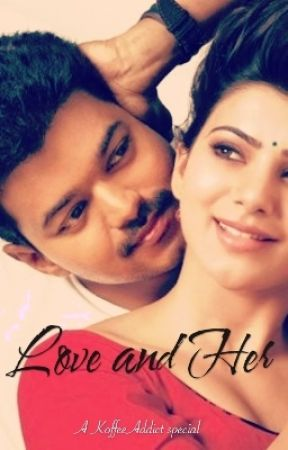 Love and Her. (Vijay Samantha fanfic) by KoffeeAddict