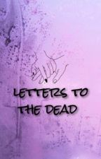letters to the dead - simon minter by YouVSYourself
