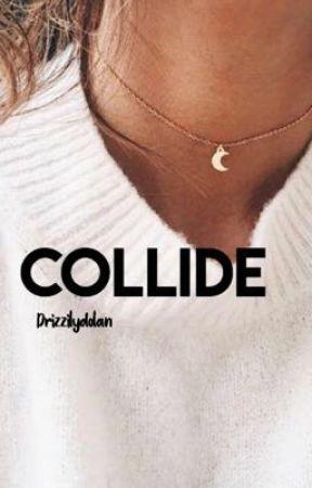 Collide || C.B by drizzilydolan