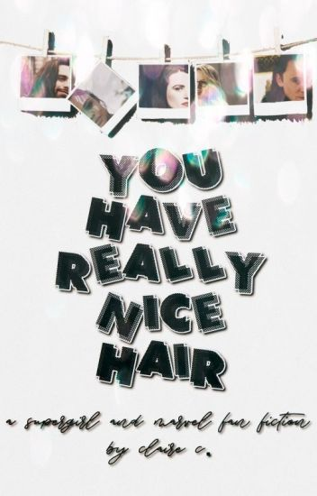You Have Really Nice Hair