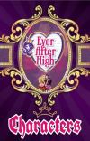Ever After High Characters (ᴄᴏᴍᴘʟᴇᴛᴇᴅ) cover