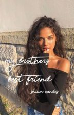 my brothers best friend // s.m // by literally_fanfics