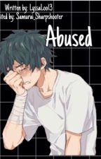 Abused (TodoBakuDeku story) by LyssaLoo13
