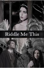 RIDDLE ME THIS ~ Tom Riddle (Harry Potter) by GodOfNeverland