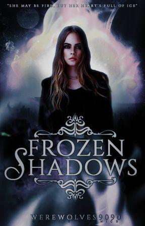 1. Frozen Shadows |✔ by Werewolves9090