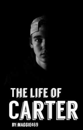 The life of Carter, On Hold by maggie469
