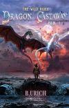 Wild Rider (Dragon Castaway Book 1) [Complete] {2018 Wattys Longlist} cover