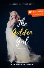 The Golden Girl (#2 in the GOLDEN series) ✔ by StephRose1201