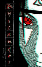 Bystander (An Itachi Love Story) by 13_thana