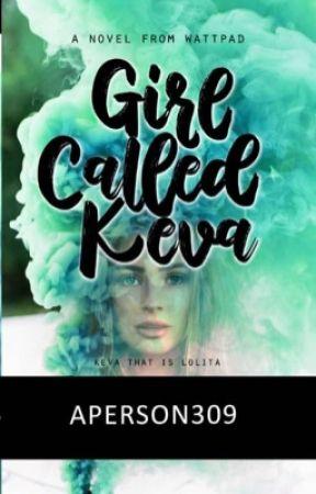 Girl Called Keva (Terbitan Julai dari BesQ) by aperson309