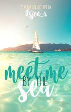 meet me by the sea [#wattys2019] by _jenn_a