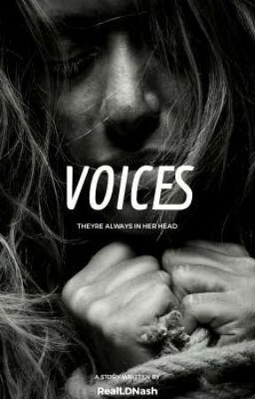 Voices (Novella - Psychological Thriller/Horror) #Wattys2019 by RealLDNash