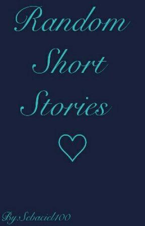 Random Short Stories  by xXGodsBrokenAngelXx