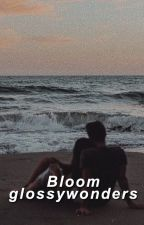 Bloom || Gilbert Blythe || COMPLETED by glossywonders