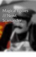 Magical Bodies /// Newt Scamander by DamienMalik