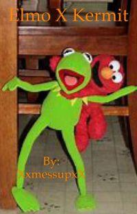 Elmo x Kermit 🤤🤤👅👅😤 cover