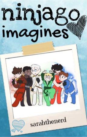 ninjago imagines (requests open) by sarahthenerd