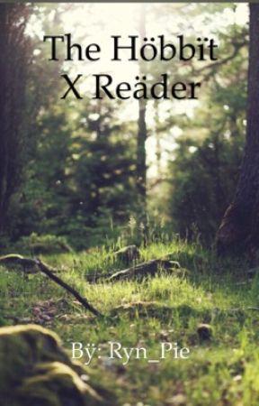 The Hobbit X Reader  by Ryn_Pie