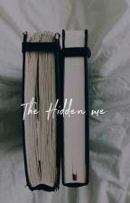 The Hidden me by azzrra00