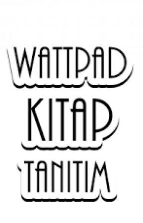 WATTPAD KİTAP TANITIMI ve RÖPORTAJLARI by DentalTechnician34