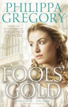 Fools' Gold (Preview) by PhilippaGregory